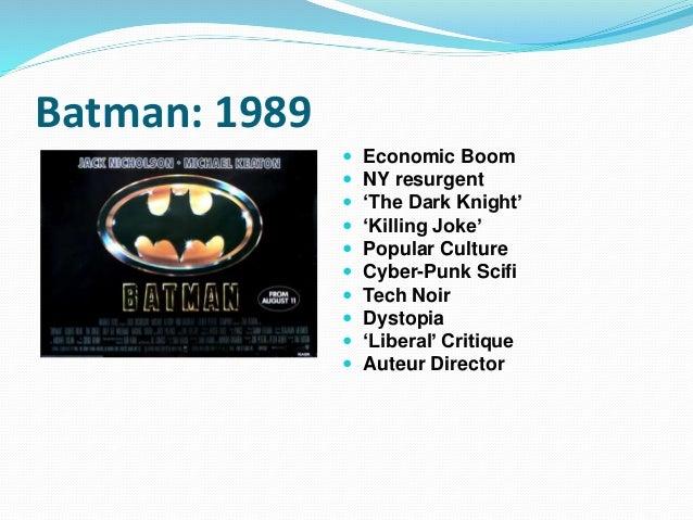 Batman: 1989  Economic Boom  NY resurgent  'The Dark Knight'  'Killing Joke'  Popular Culture  Cyber-Punk Scifi  Te...