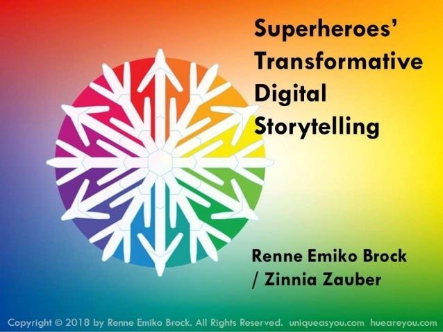Superheroes' Transformative Digital Storytelling by Renne Emiko Brock