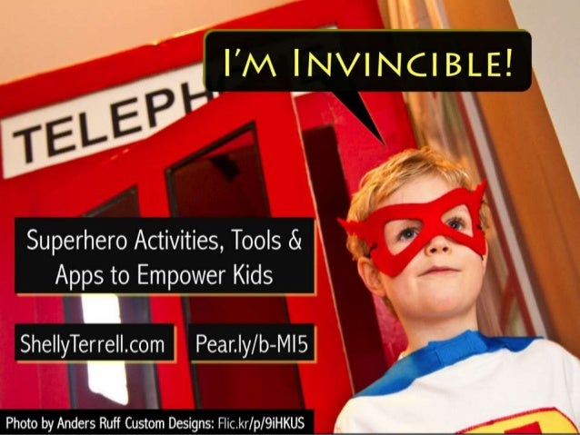 (,4  I'M | N/ INCIBLE!  i  .17 / J / V'!   '  Superhero Activities,  Tools & Apps to Empower Kids She| |yTerre| |.com I Pe...