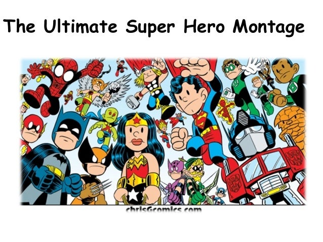 The Ultimate Super Hero Montage