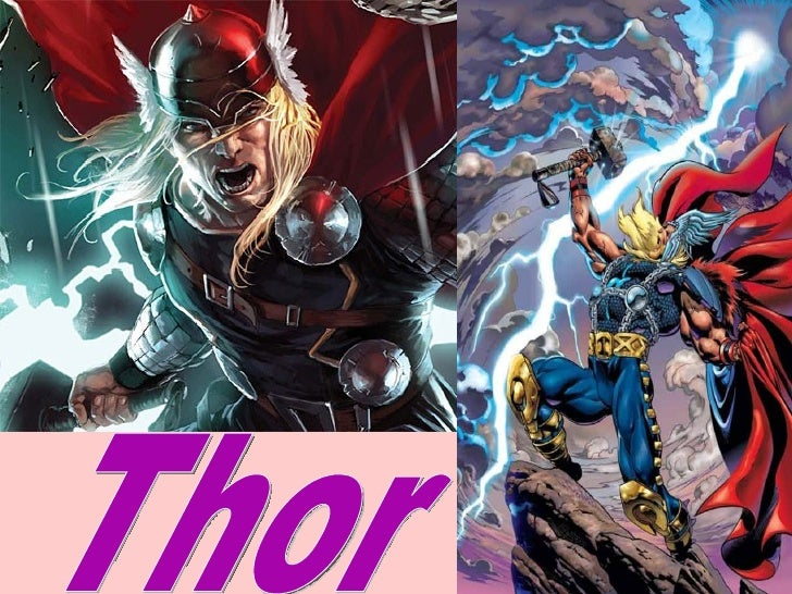 • Thor Odinson (better known as 'Thor') is one of the most famous superheroes of the  entire world. He's the king of thund...