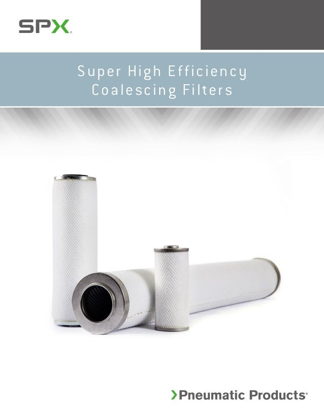 Super High Efficiency Coalescing Filters
