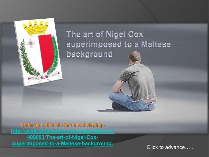 The art of Nigel Cox superimposed to a Maltese background<br />The original <br />art of <br />Nigel Cox……<br />superimpos...
