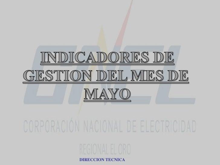 INDICADORES DE GESTION DEL MES DE <br />MAYO<br />DIRECCION TECNICA<br />