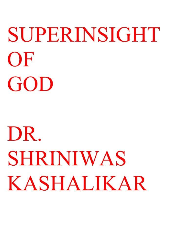 SUPERINSIGHT OF GOD  DR. SHRINIWAS KASHALIKAR