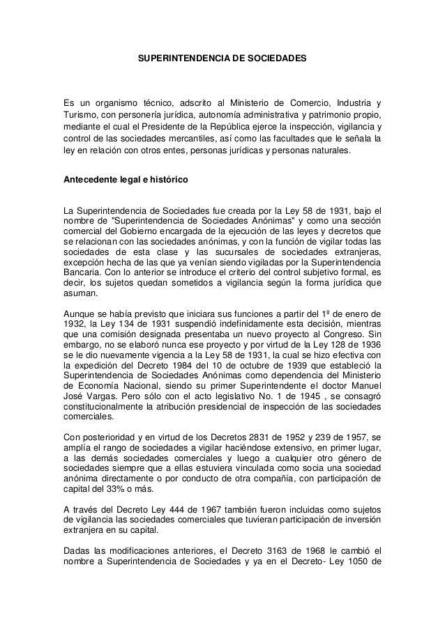 SUPERINTENDENCIA DE SOCIEDADES  Es un organismo técnico, adscrito al Ministerio de Comercio, Industria y Turismo, con pers...