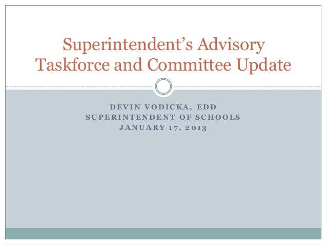 Superintendent's AdvisoryTaskforce and Committee Update         DEVIN VODICKA, EDD     SUPERINTENDENT OF SCHOOLS          ...