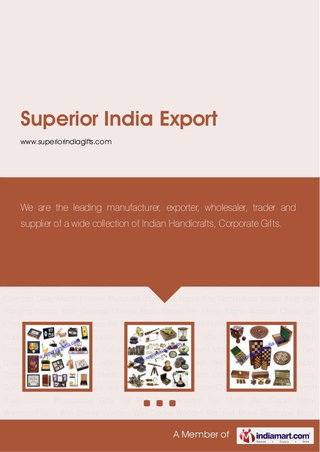 A Member ofSuperior India Exportwww.superiorindiagifts.comCorporate Gifts Brass Nautical Gifts Wooden Games Wooden Furnitu...