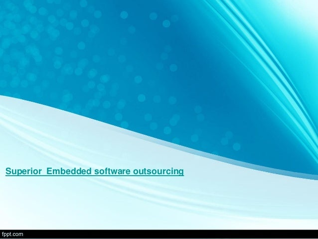 Superior Embedded software outsourcing