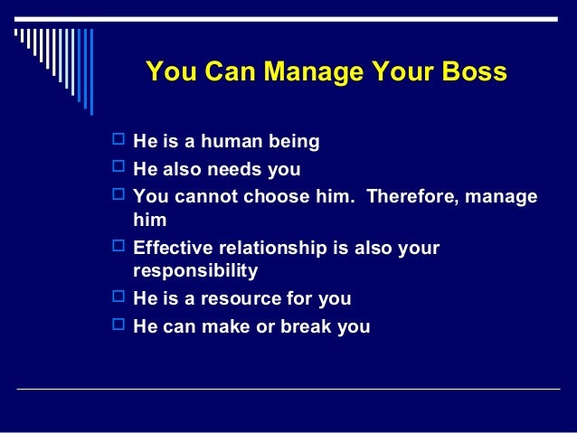 managing your fussy superior 12 easy ways to manage your boss other perks often depend directly on whether you can manage your manager rather than whether your manager is good at managing you fortunately, keep your boss happy and helpful isn't all that difficult.
