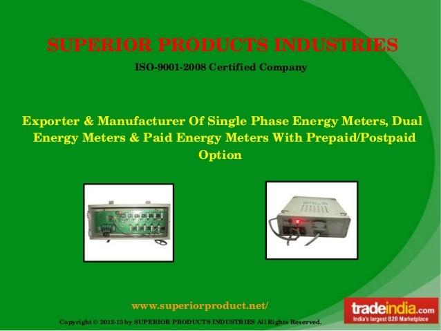 SUPERIORPRODUCTSINDUSTRIES                         ISO90012008CertifiedCompanyExporter&ManufacturerOfSinglePhas...