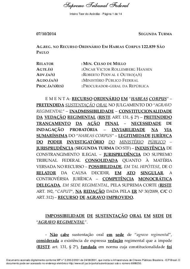 Ementa e Acórdão 07/10/2014 SEGUNDA TURMA AG.REG. NO RECURSO ORDINÁRIO EM HABEAS CORPUS 122.839 SÃO PAULO RELATOR : MIN. C...