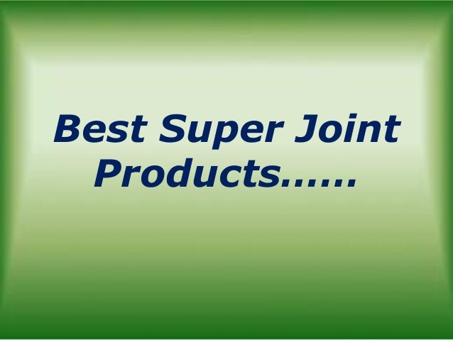 Best Super Joint Products……