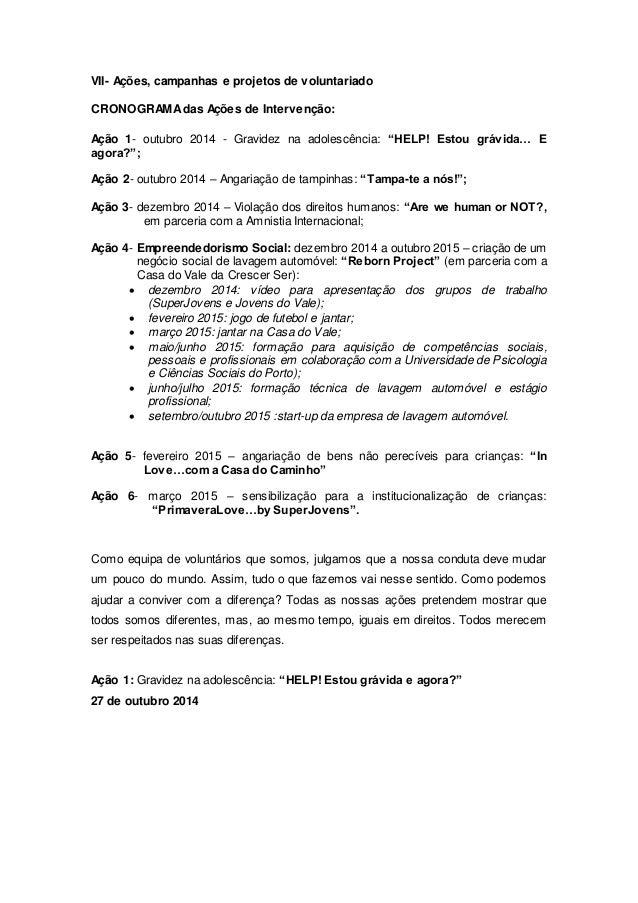 VII- Ações, campanhas e projetos de voluntariado CRONOGRAMAdas Ações de Intervenção: Ação 1- outubro 2014 - Gravidez na ad...