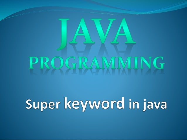 Super keyword in java  Super keyword is a reference variable that is used for refer parent class object. Super Keyword is...