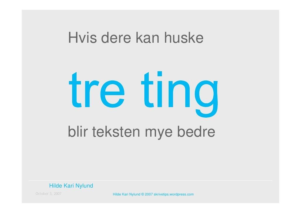 Hvis dere kan huske                       blir teksten mye bedre          Hilde Kari Nylund October 3, 2007            Hil...