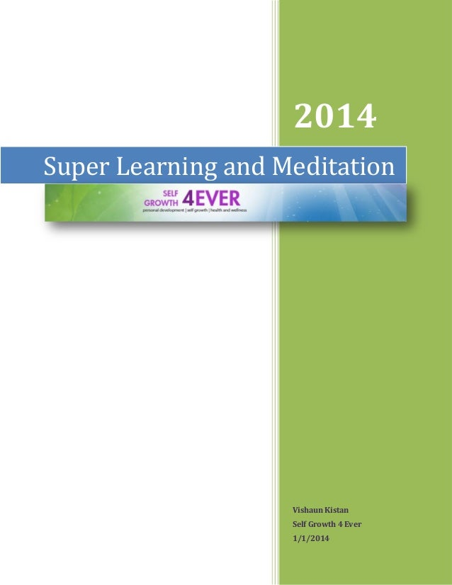 2014 Vishaun Kistan Self Growth 4 Ever 1/1/2014 Super Learning and Meditation