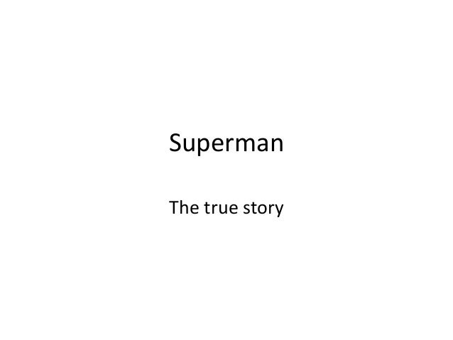 Superman The true story