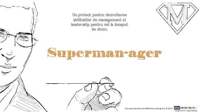 Un proiect pentru dezvoltarea abilitatilor de management si leadership pentru cei la inceput de drum. Concept dezvoltat de...