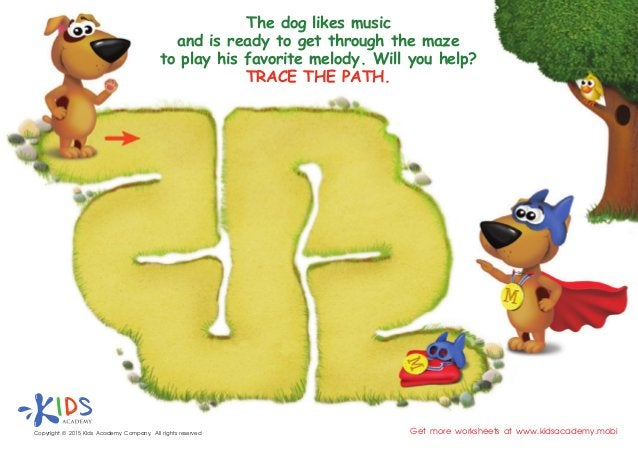 Copyright © 2015 Kids Academy Company. All rights reserved Get more worksheets at www.kidsacademy.mobi The dog likes music...