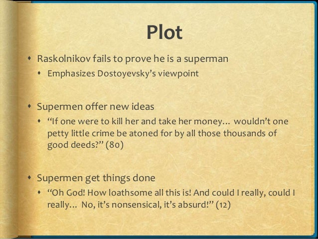 idea of superman in crime and punishment Much criticism about dostoevsky's crime and punishment has focused on the  variety and  was he putting his concept of the napoleonic superman to the test.