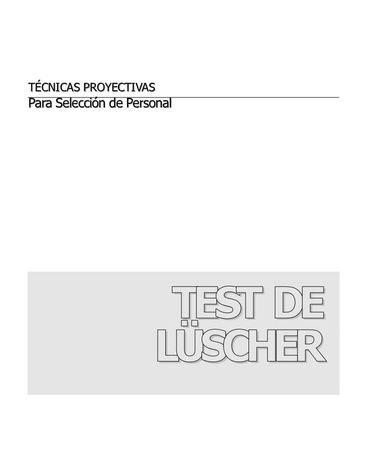 TÉCNICAS PROYECTIVASTÉCNICAS PROYECTIVASPara Selección de Personal                       TEST DE                      LÜSC...