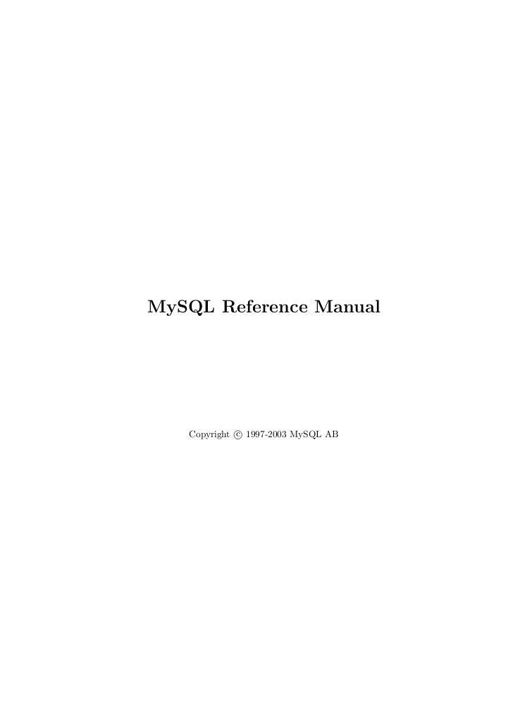 MySQL Reference Manual   Copyright c 1997-2003 MySQL AB