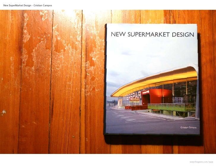 New SuperMarket Design - Cristian Campos                                                www.thegwen.com/quip