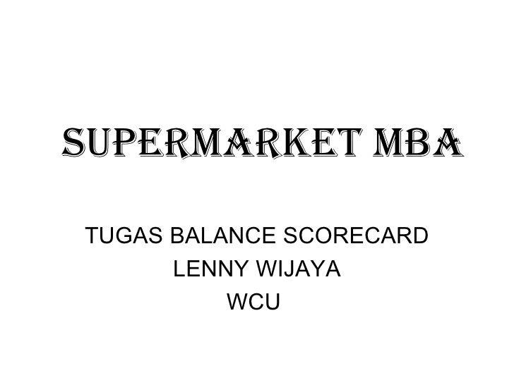 SUPERMARKET MBA TUGAS BALANCE SCORECARD LENNY WIJAYA WCU