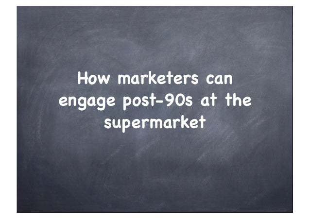 How marketers can engage post-90s at the supermarket