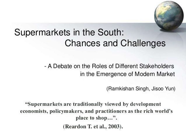 Supermarkets in the South: Chances and Challenges - A Debate on the Roles of Different Stakeholders in the Emergence of Mo...