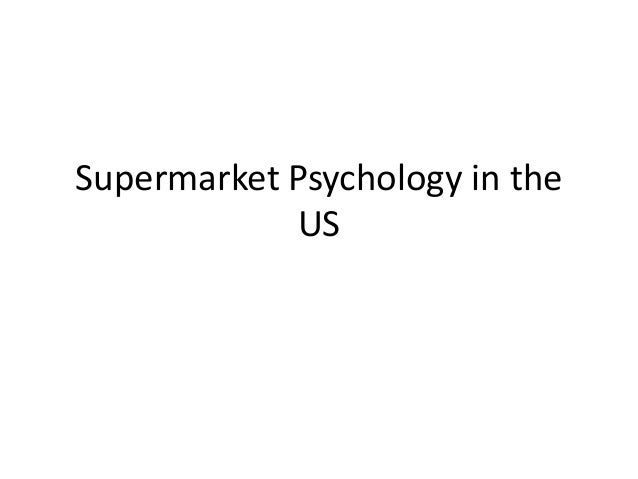 Supermarket Psychology in the            US