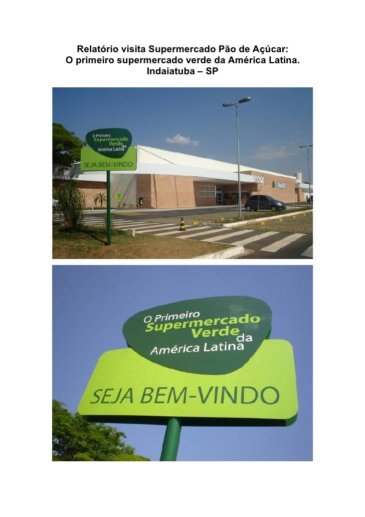 Relatório visita Supermercado Pão de Açúcar: O primeiro supermercado verde da América Latina.                   Indaiatuba...