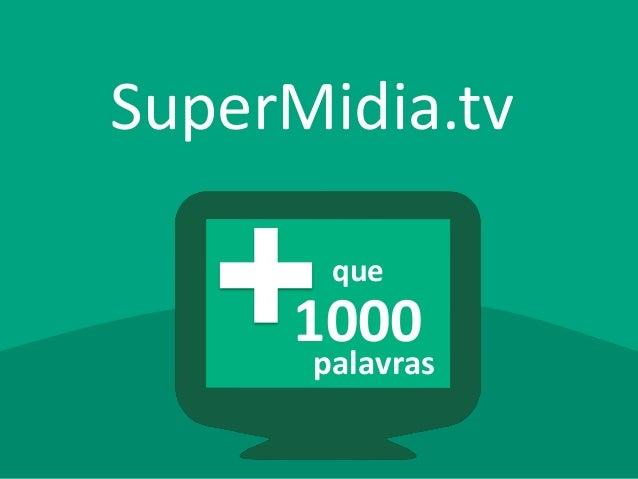 SuperMidia.tv 1000 que palavras