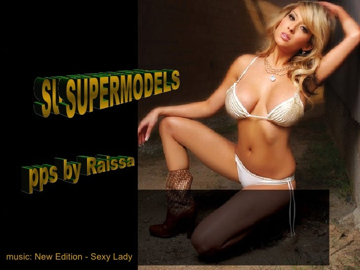 SUPERMODELS SUPERMODELS pps by Raissa music:   New Edition - Sexy Lady