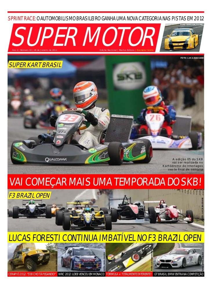 SPRINT RACE: O AUTOMOBILISMO BRASILEIRO GANHA UMA NOVA CATEGORIA NAS PISTAS EM 2012                                       ...