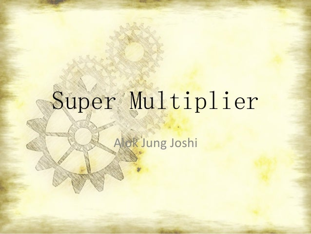 Super Multiplier Alok Jung Joshi