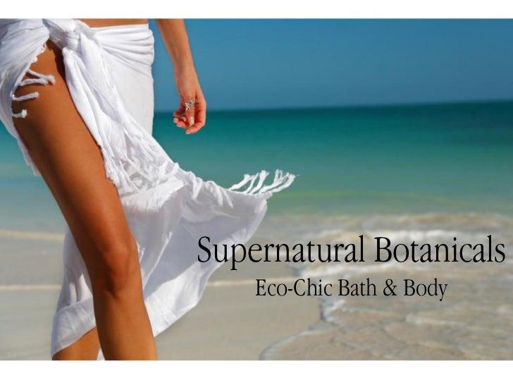 Supernatural Botanicals    Eco-Chic Bath & Body