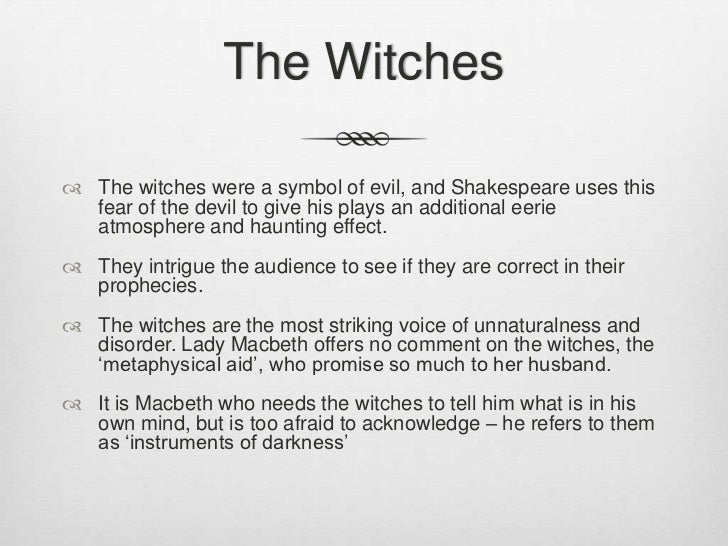 the role of the witches in macbeth a play by william shakespeare