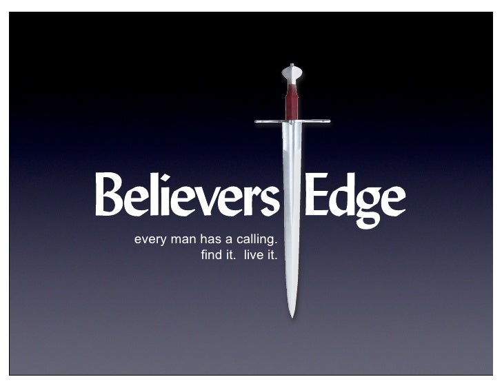 every man has a calling.           find it. live it.
