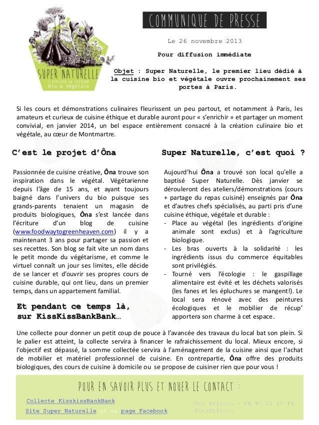COMMUNIQUE DE PRESSE Le 26 novembre 2013 Pour diffusion immédiate Objet : Super Naturelle, le premier lieu dédié à la cuis...