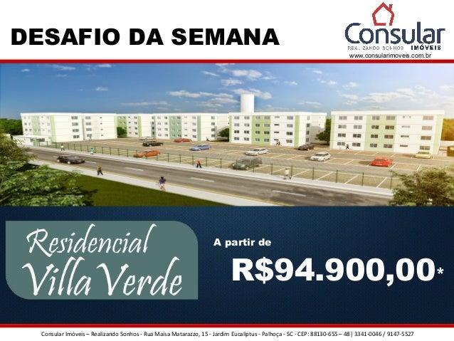 Consular Imóveis – Realizando Sonhos - Rua Maísa Matarazzo, 15 - Jardim Eucaliptus - Palhoça - SC - CEP: 88130-655 – 48  3...