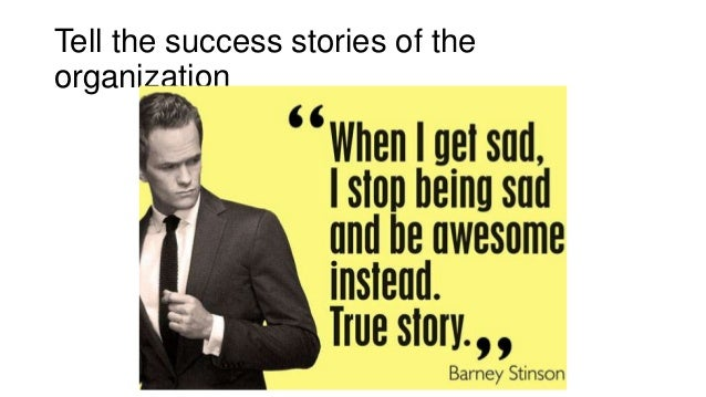 Tell the success stories of the organization