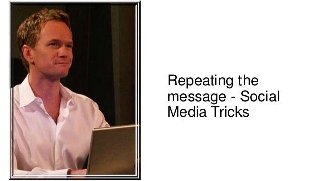Repeating the message - Social Media Tricks