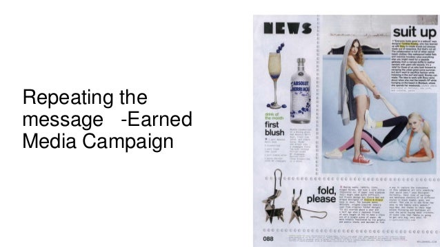 Repeating the message -Earned Media Campaign