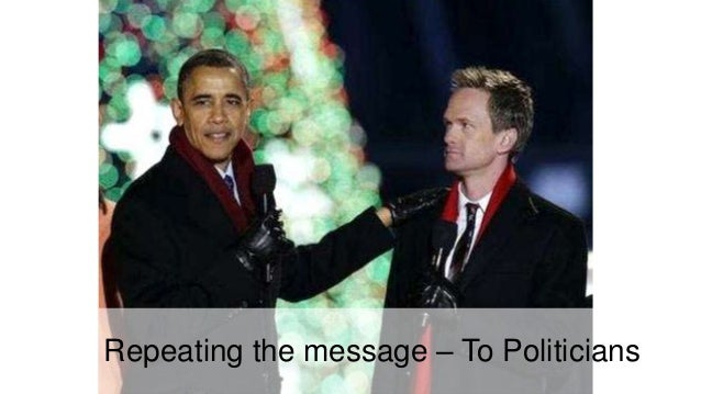 Repeating the message – To Politicians