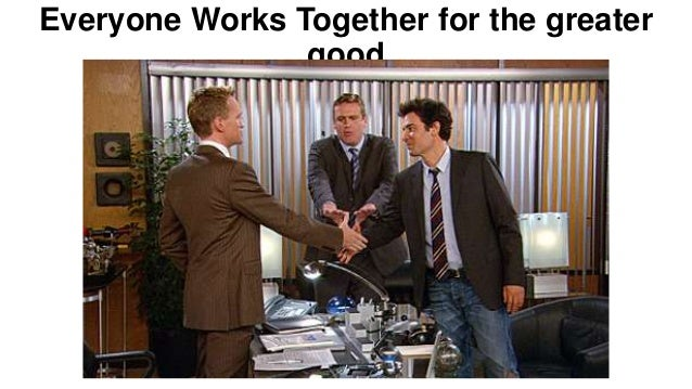 Everyone Works Together for the greater good