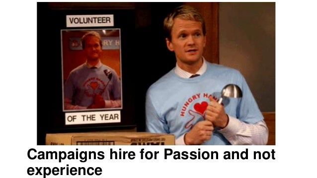 Campaigns hire for Passion and not experience