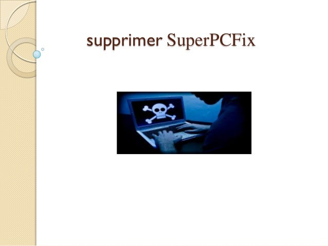 supprimer SuperPCFix