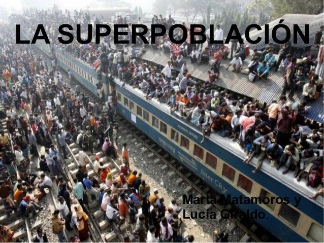 LA SUPERPOBLACIÓNMarta Matamoros yLucía Giraldo.